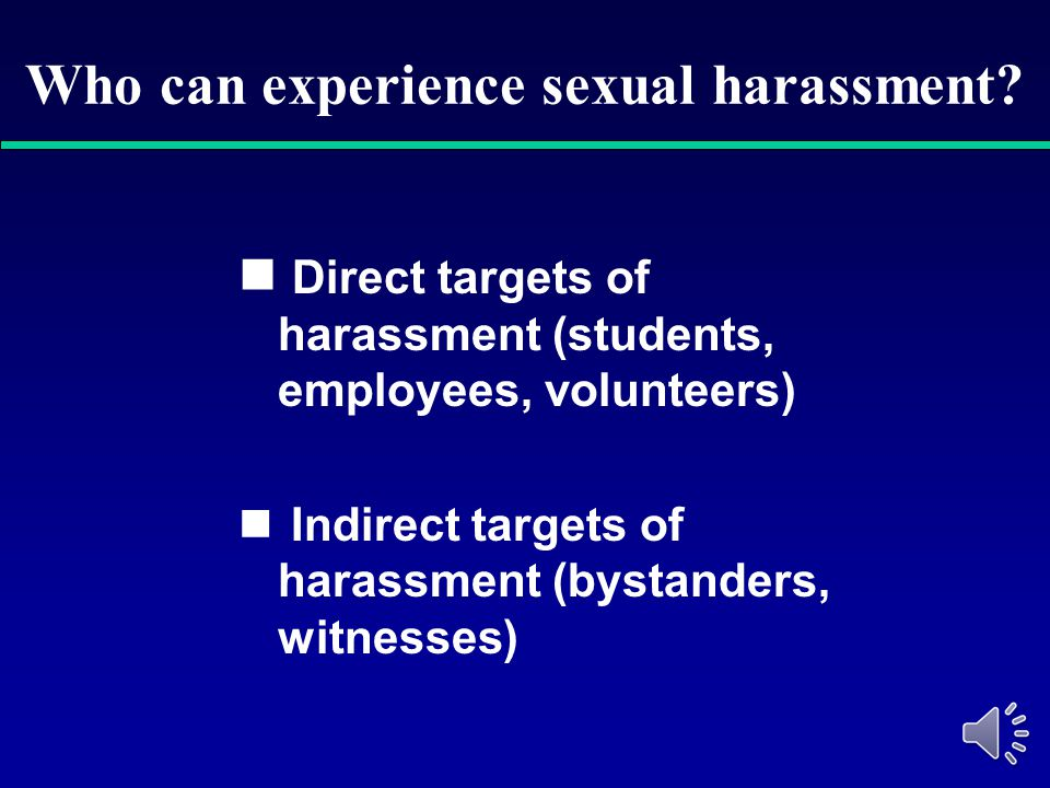 Who can experience sexual harassment