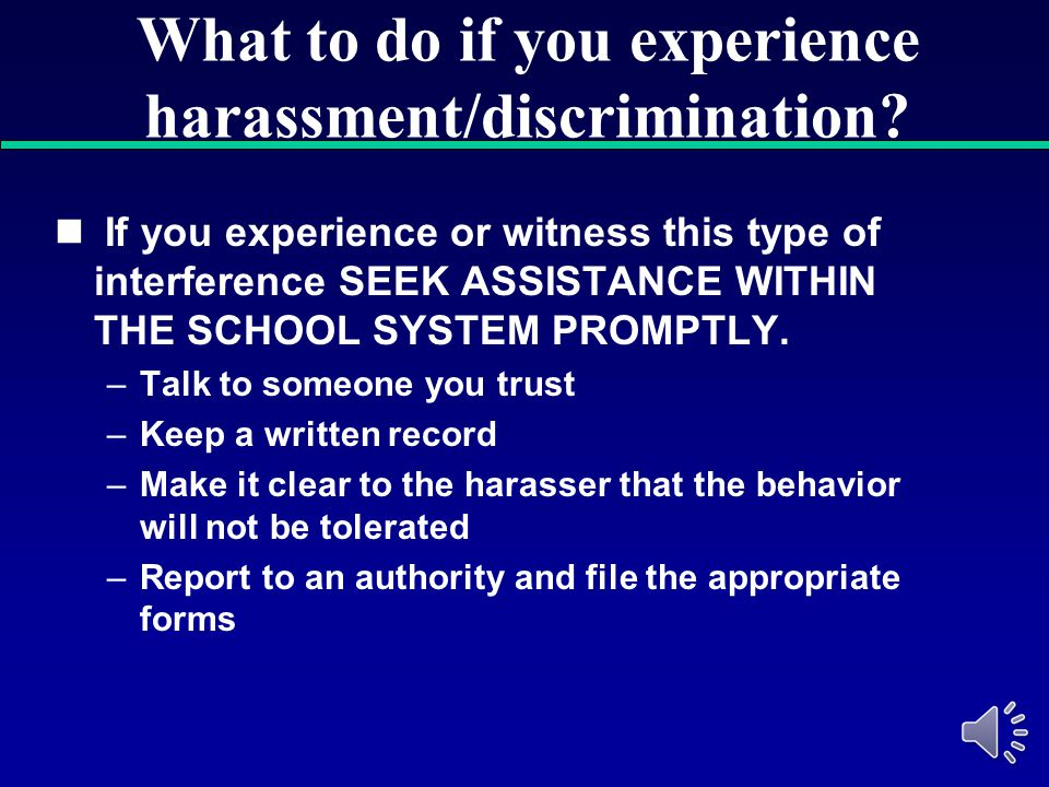 What to do if you experience harassment/discrimination