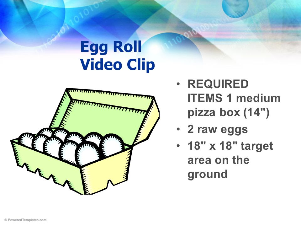 Egg Roll Video Clip REQUIRED ITEMS 1 medium pizza box (14 ) 2 raw eggs