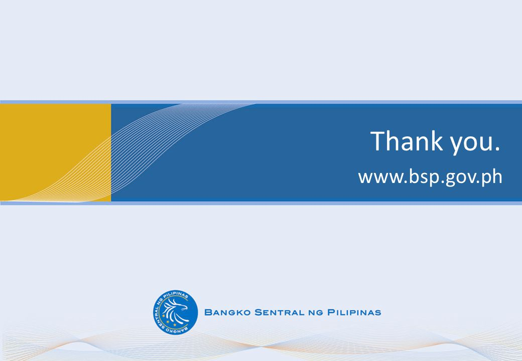 Thank you. www.bsp.gov.ph