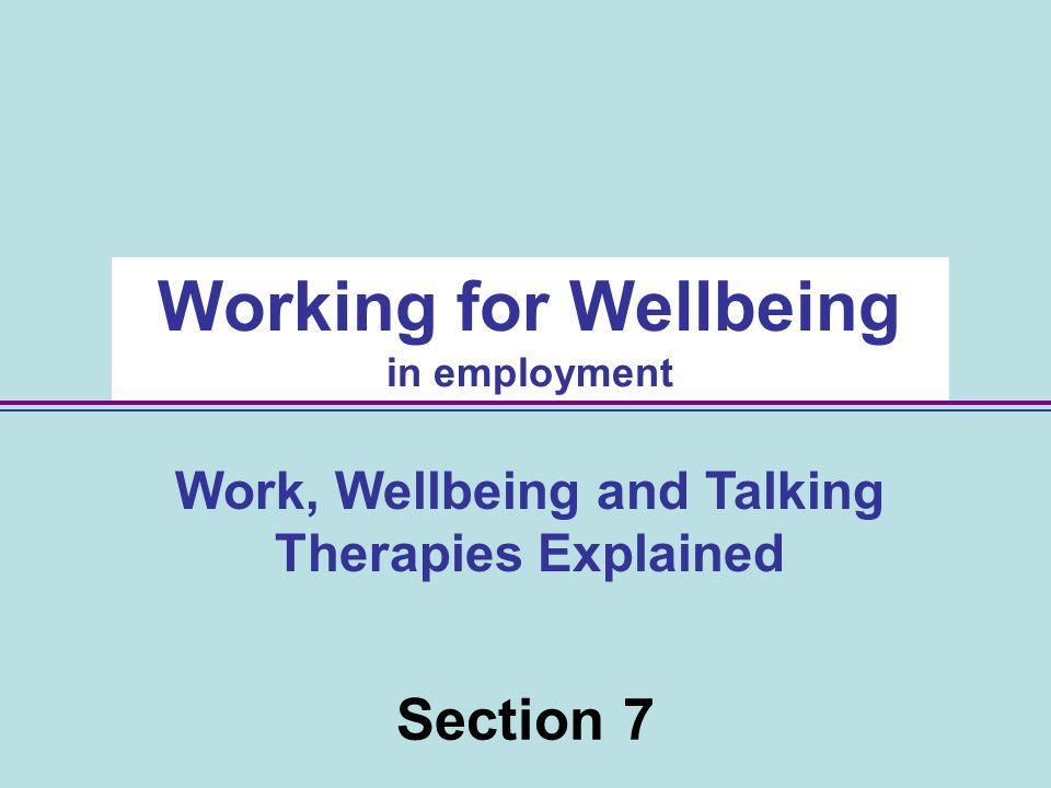 Work, Wellbeing and Talking Therapies Explained
