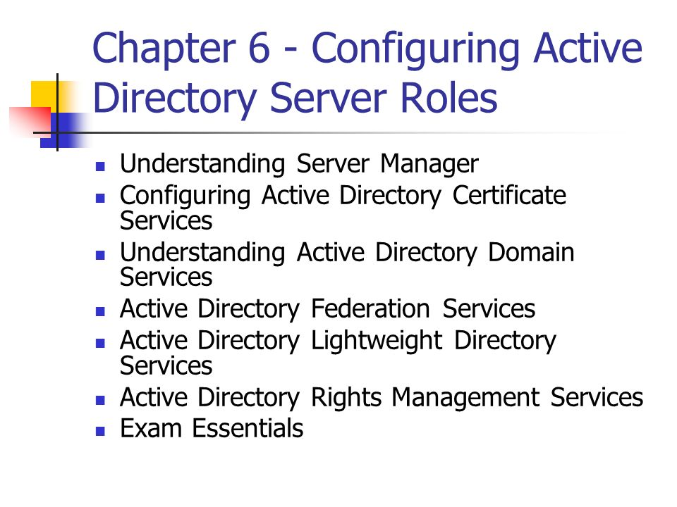 Chapter 6 - Configuring Active Directory Server Roles