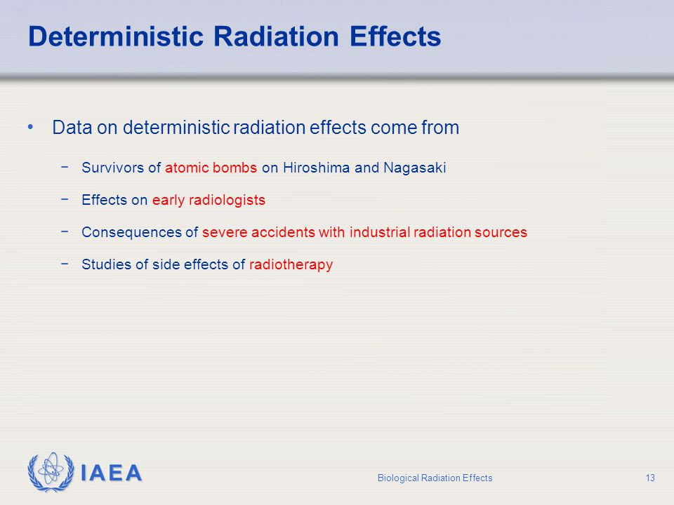 Deterministic Radiation Effects
