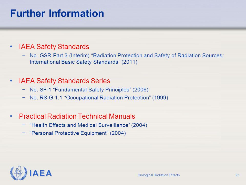 Further Information IAEA Safety Standards IAEA Safety Standards Series