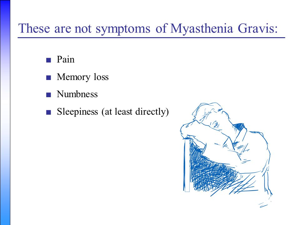 These are not symptoms of Myasthenia Gravis: