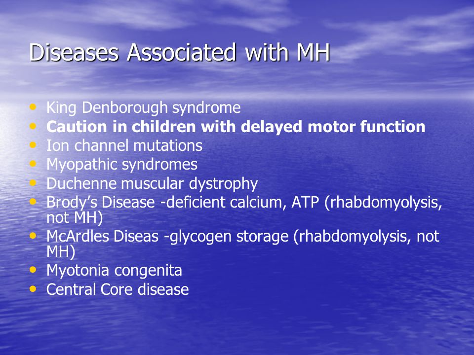 Diseases Associated with MH