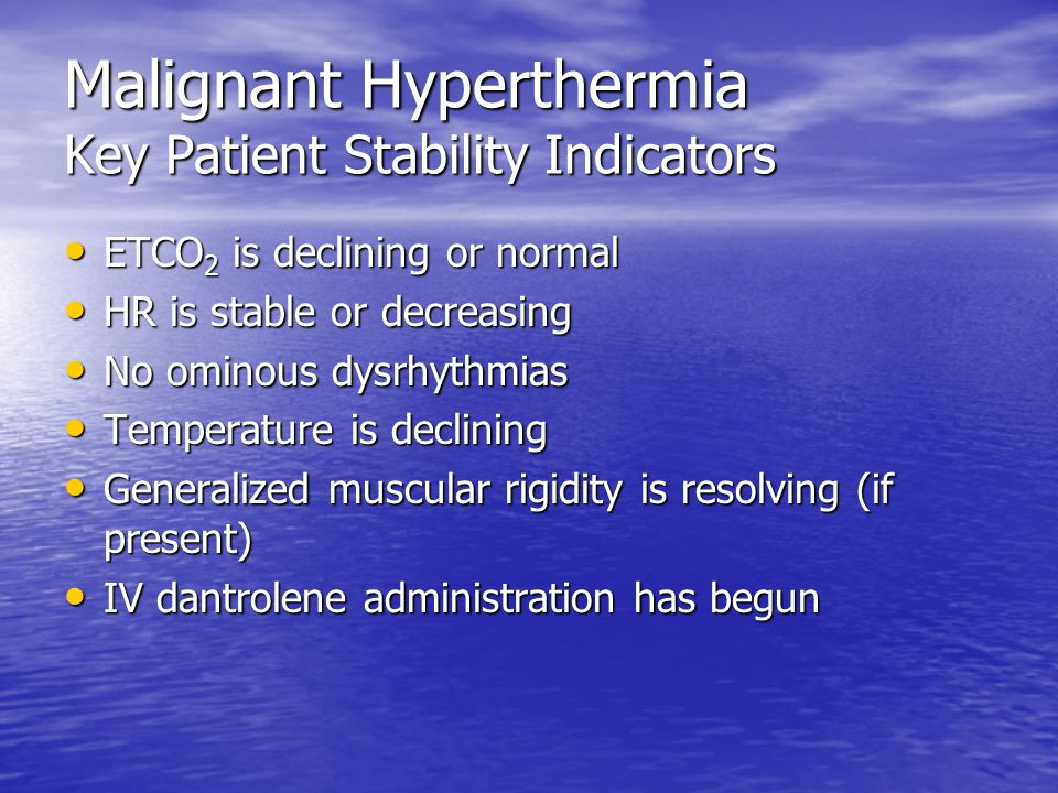 Malignant Hyperthermia Key Patient Stability Indicators