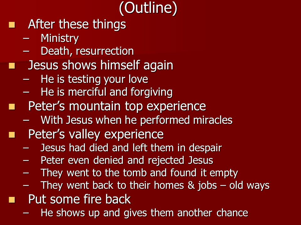 (Outline) After these things Jesus shows himself again