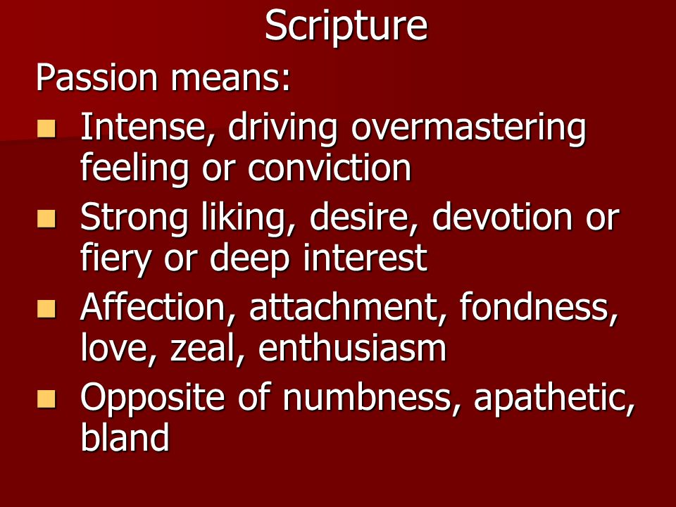 Scripture Passion means: