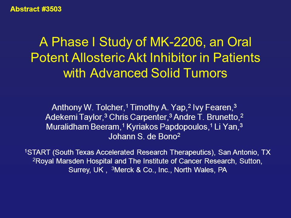 Abstract #3503 A Phase I Study of MK-2206, an Oral Potent Allosteric Akt Inhibitor in Patients with Advanced Solid Tumors.