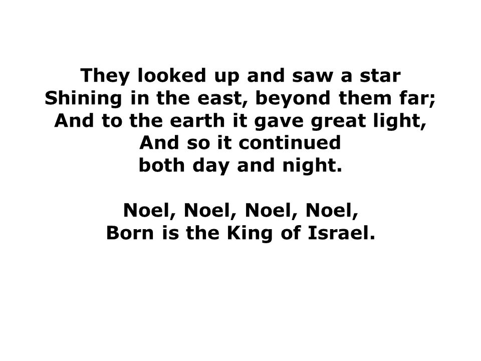 They looked up and saw a star Shining in the east, beyond them far;
