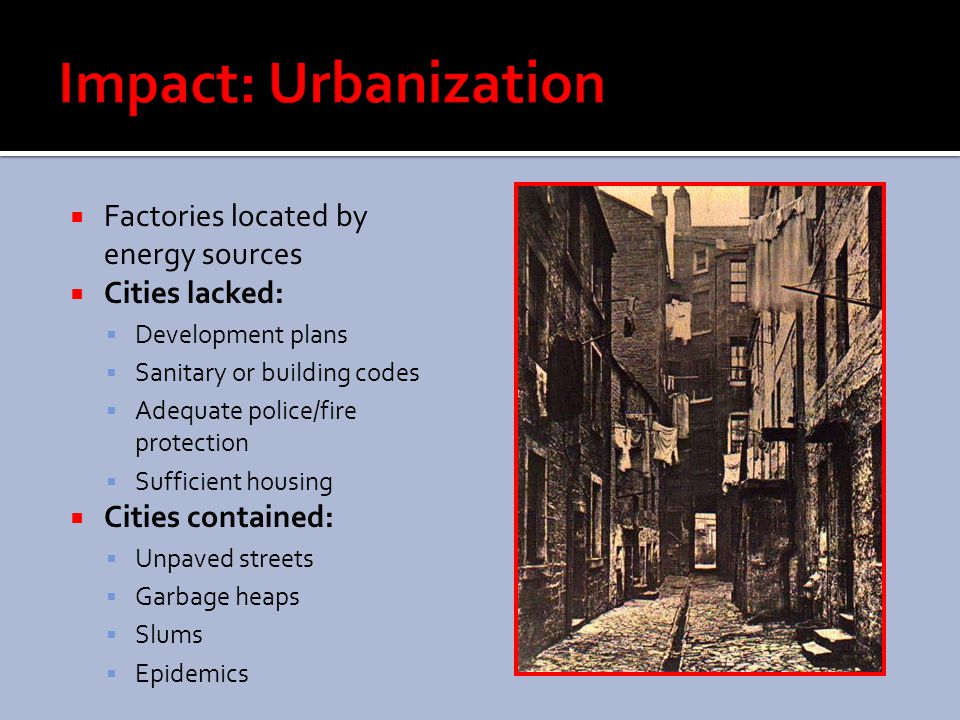 Impact: Urbanization Factories located by energy sources