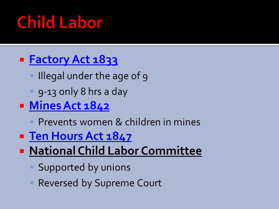 Child Labor Factory Act 1833 Mines Act 1842 Ten Hours Act 1847