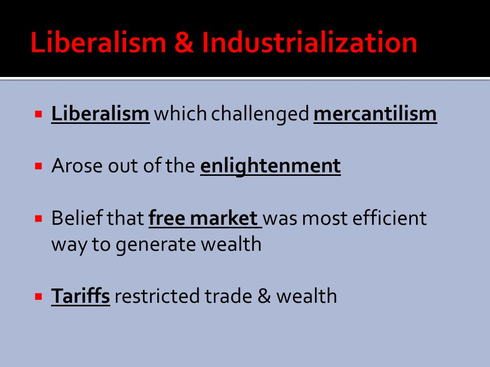 Liberalism & Industrialization