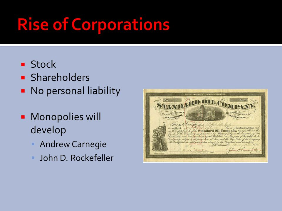 Rise of Corporations Stock Shareholders No personal liability