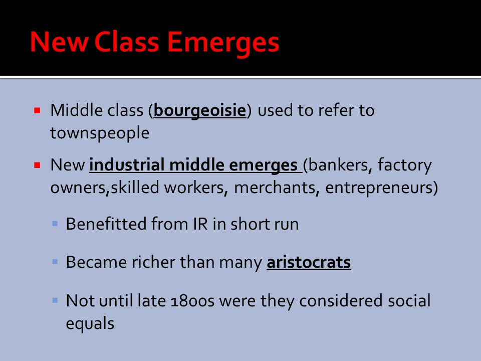 New Class Emerges Middle class (bourgeoisie) used to refer to townspeople.