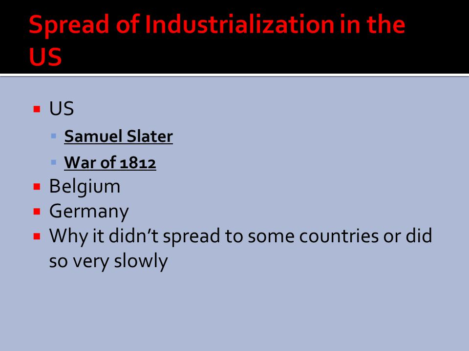 Spread of Industrialization in the US