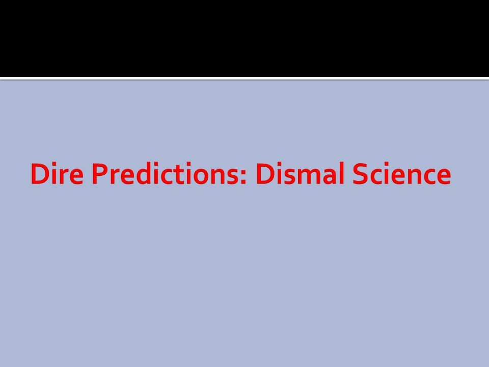 Dire Predictions: Dismal Science