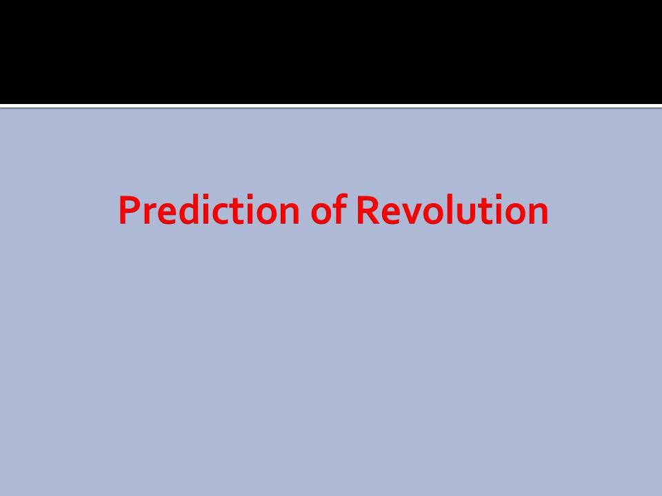 Prediction of Revolution