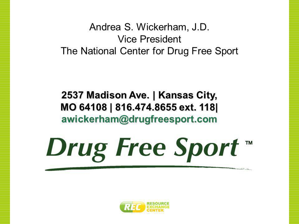 Andrea S. Wickerham, J.D. Vice President The National Center for Drug Free Sport