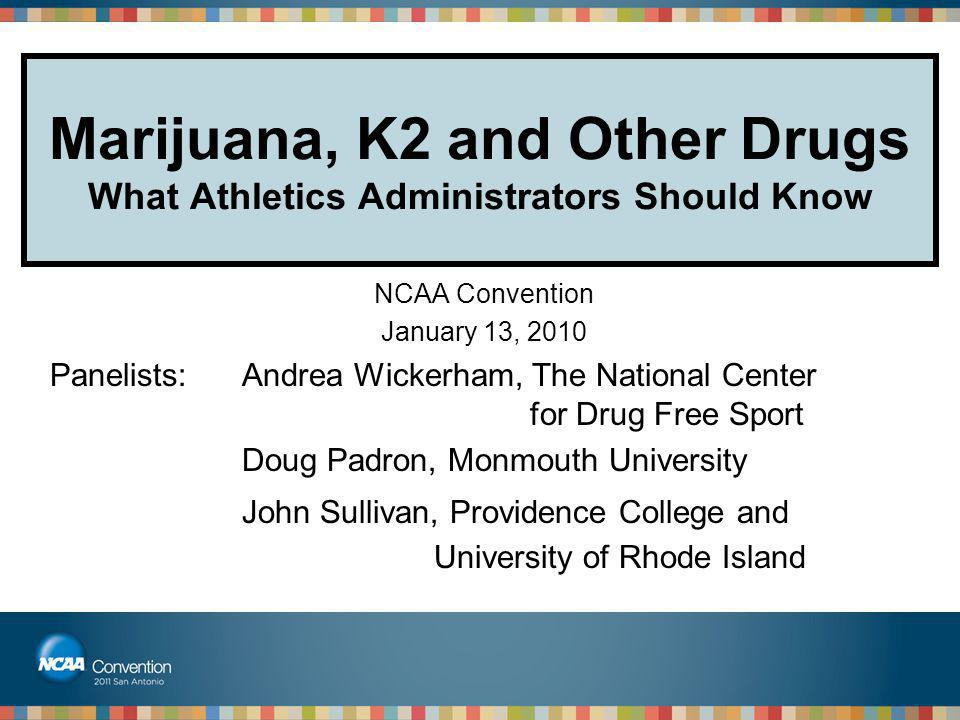 Marijuana, K2 and Other Drugs What Athletics Administrators Should Know