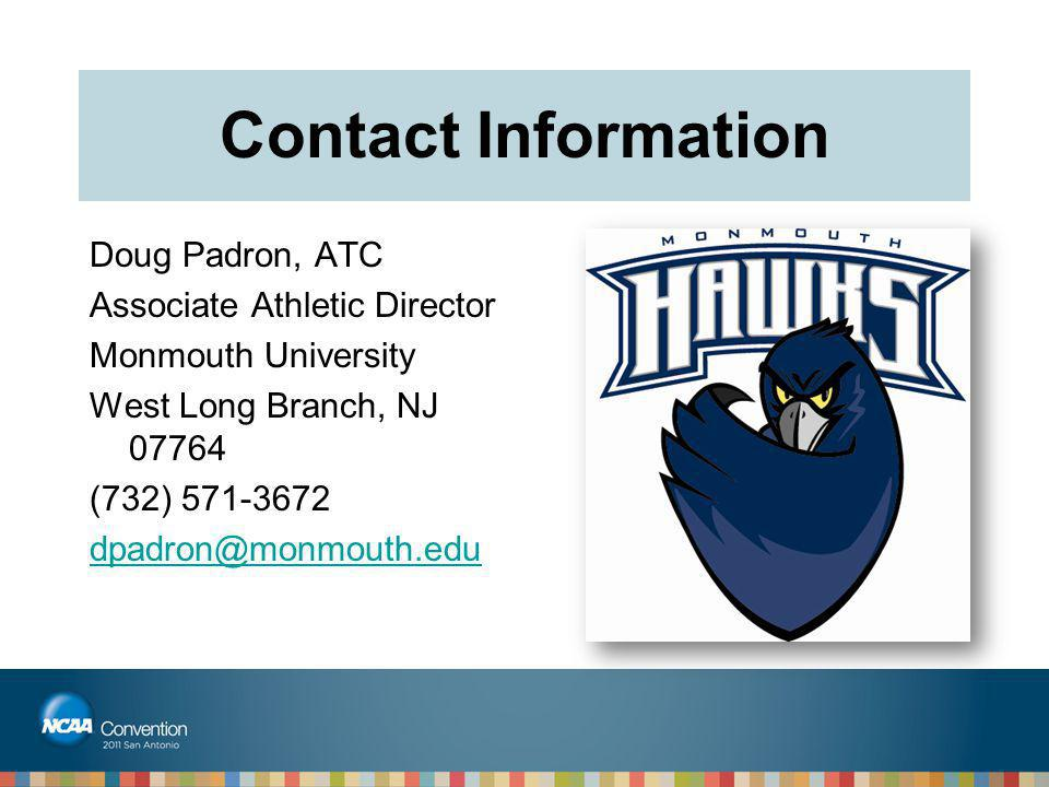 Contact Information Doug Padron, ATC. Associate Athletic Director. Monmouth University. West Long Branch, NJ 07764.