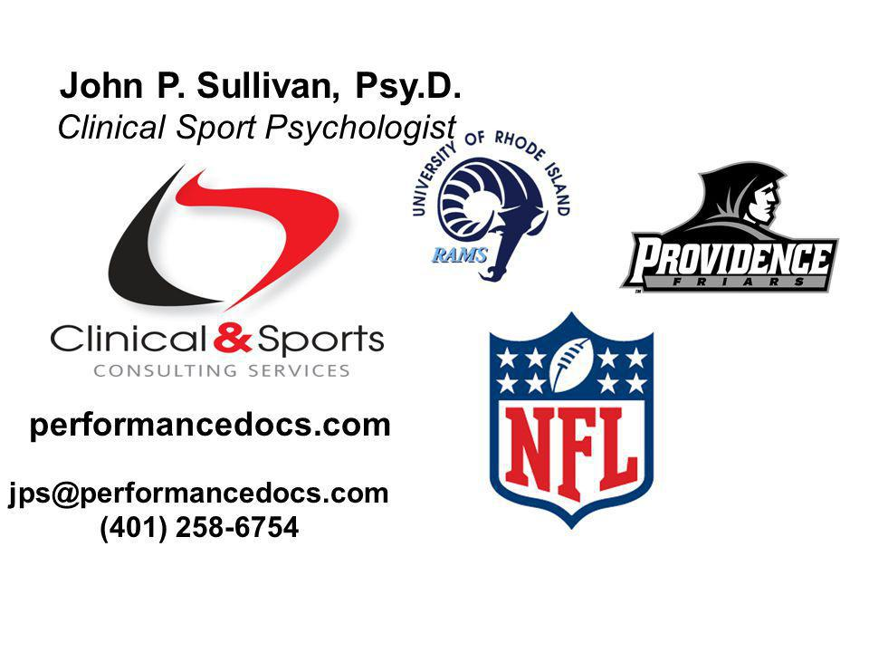 John P. Sullivan, Psy.D. Clinical Sport Psychologist