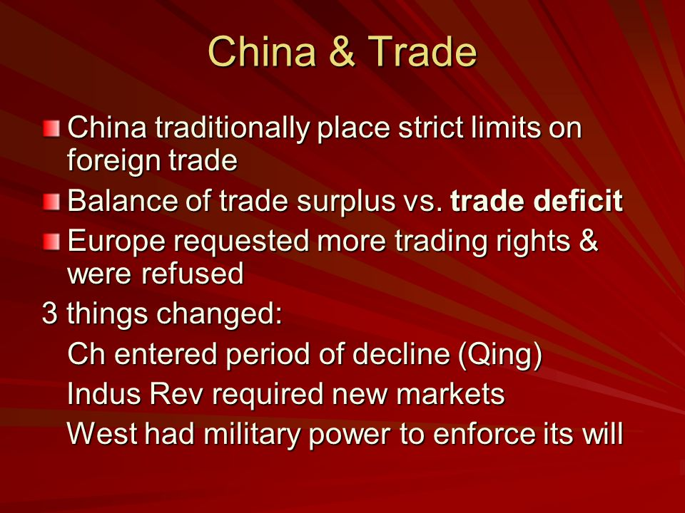 China & Trade China traditionally place strict limits on foreign trade