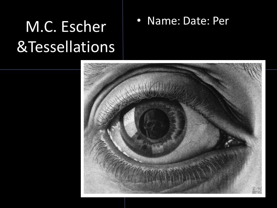 M.C. Escher &Tessellations