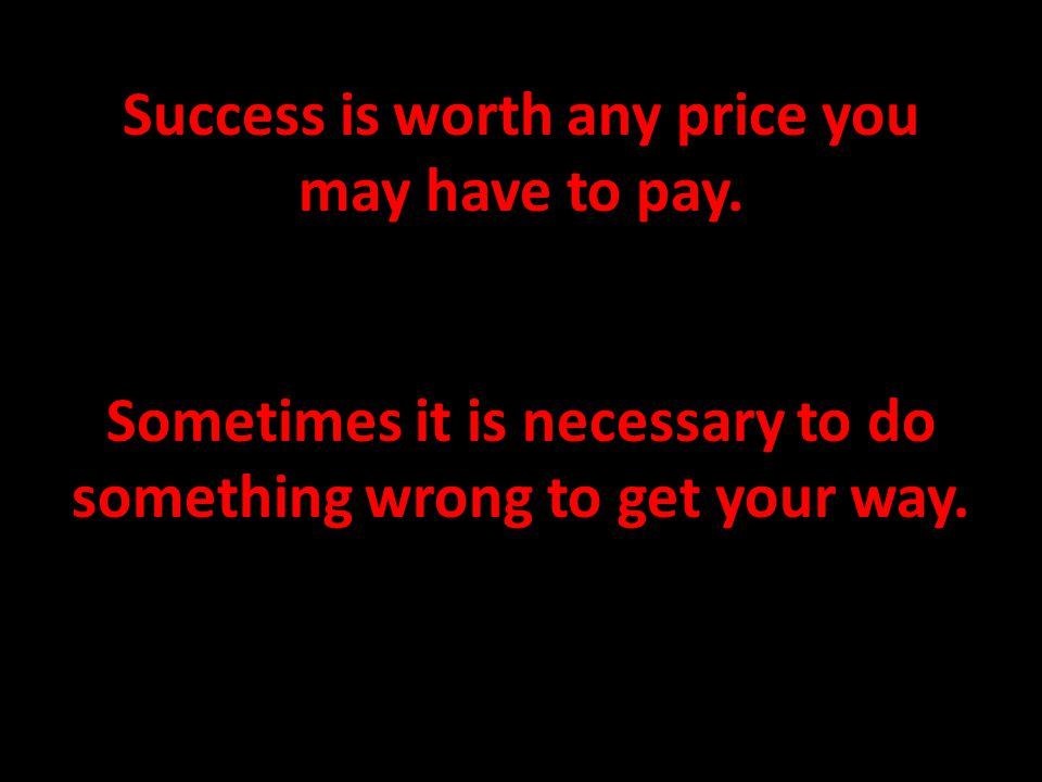 Success is worth any price you may have to pay