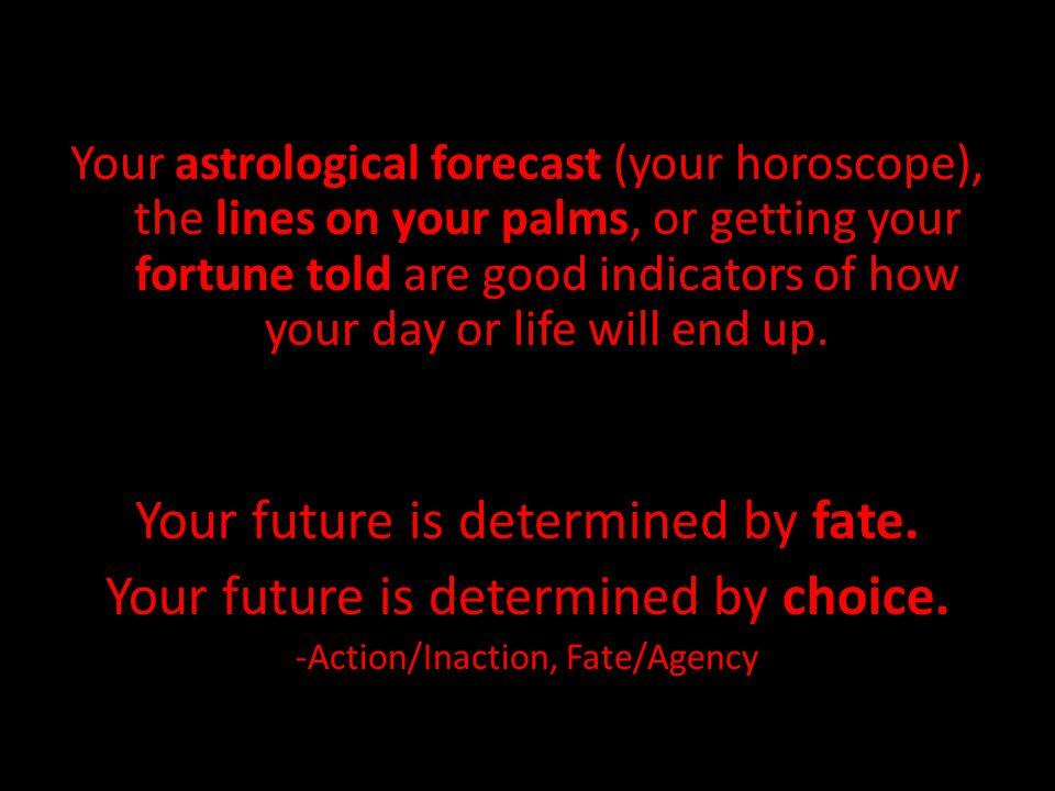 Your future is determined by fate.