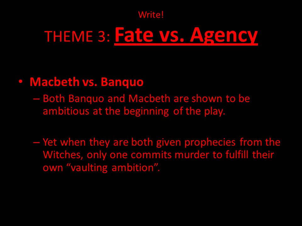 Write! THEME 3: Fate vs. Agency