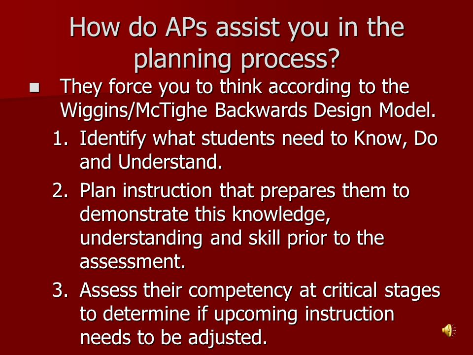 How do APs assist you in the planning process