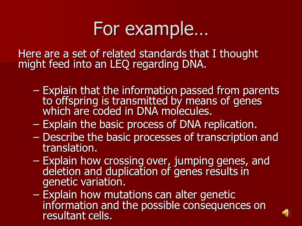 For example… Here are a set of related standards that I thought might feed into an LEQ regarding DNA.