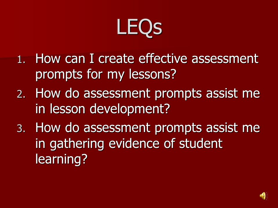 LEQs How can I create effective assessment prompts for my lessons