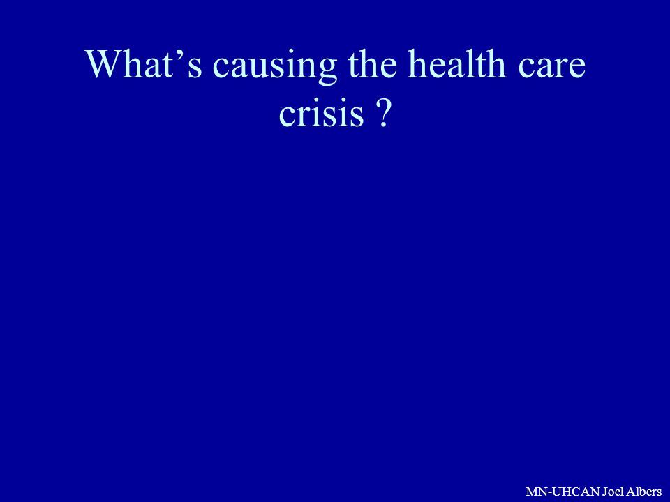 What's causing the health care crisis