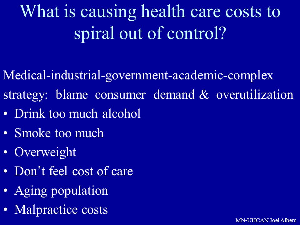 What is causing health care costs to spiral out of control