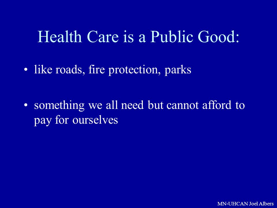 Health Care is a Public Good: