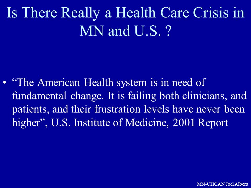 Is There Really a Health Care Crisis in MN and U.S.