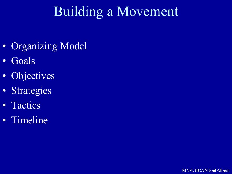 Building a Movement Organizing Model Goals Objectives Strategies