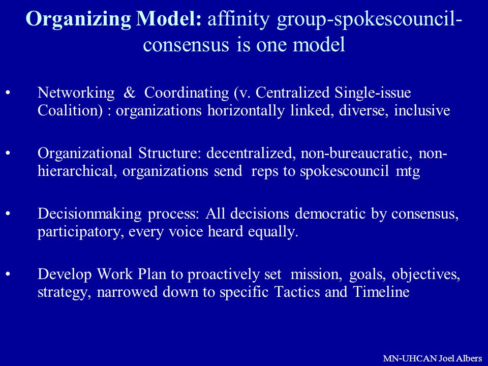 Organizing Model: affinity group-spokescouncil-consensus is one model