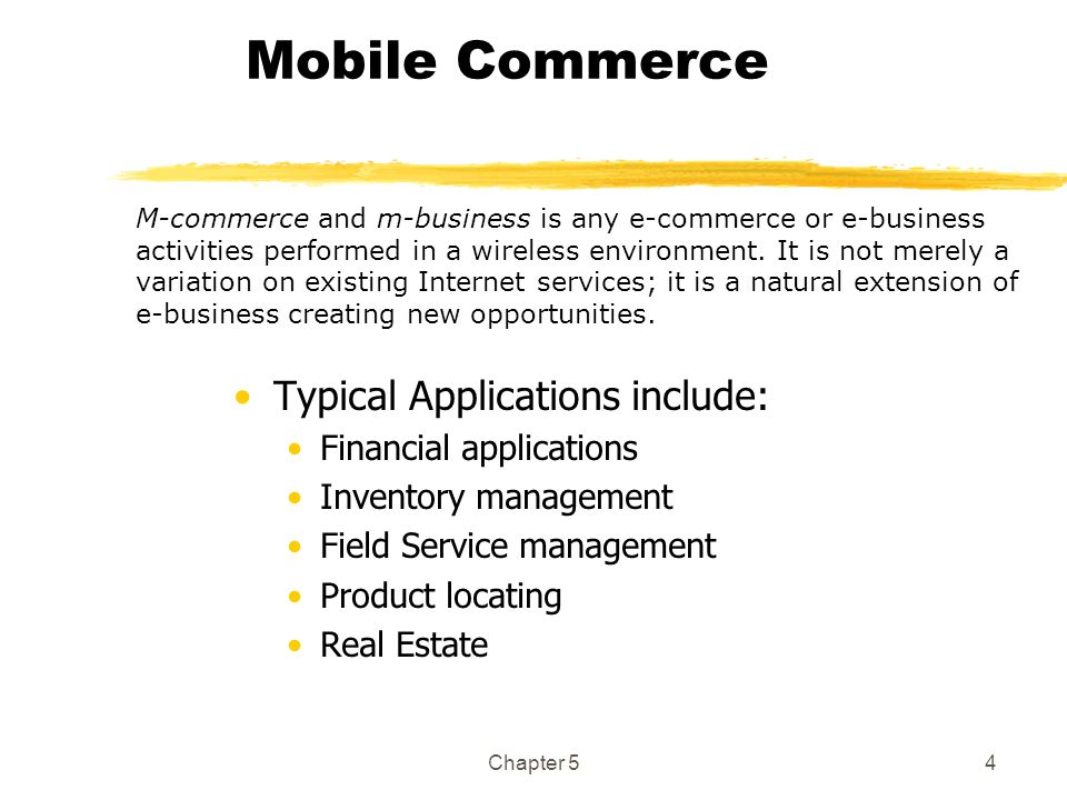 Mobile Commerce Typical Applications include: Financial applications