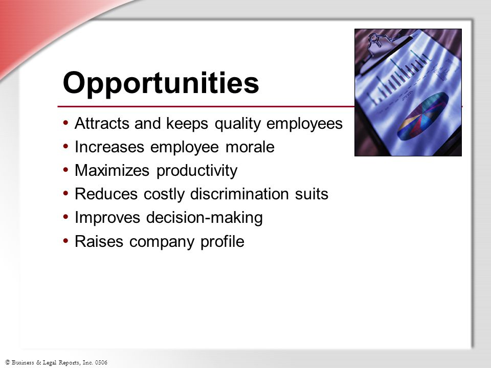 Opportunities Attracts and keeps quality employees