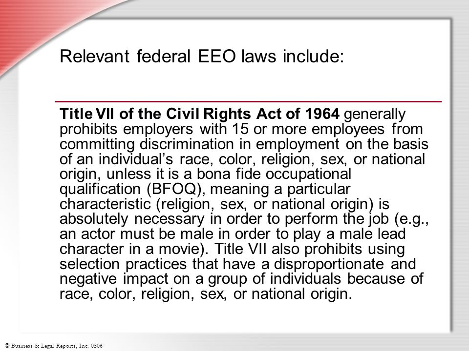 Relevant federal EEO laws include: