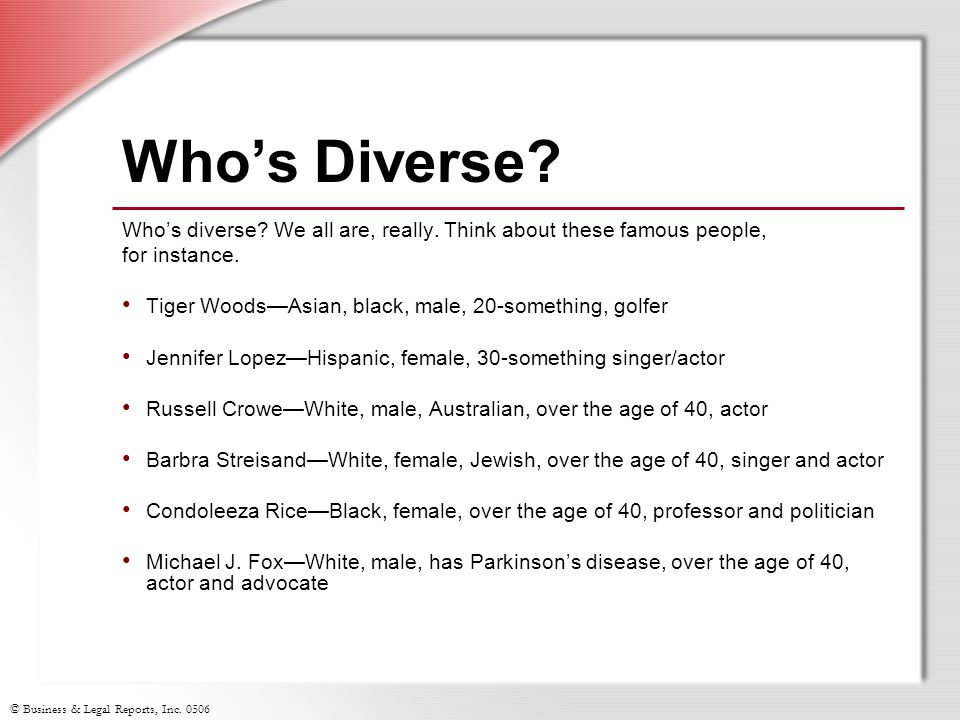 Who's Diverse Who's diverse We all are, really. Think about these famous people, for instance.