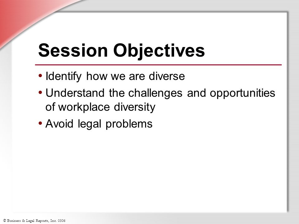 Session Objectives Identify how we are diverse