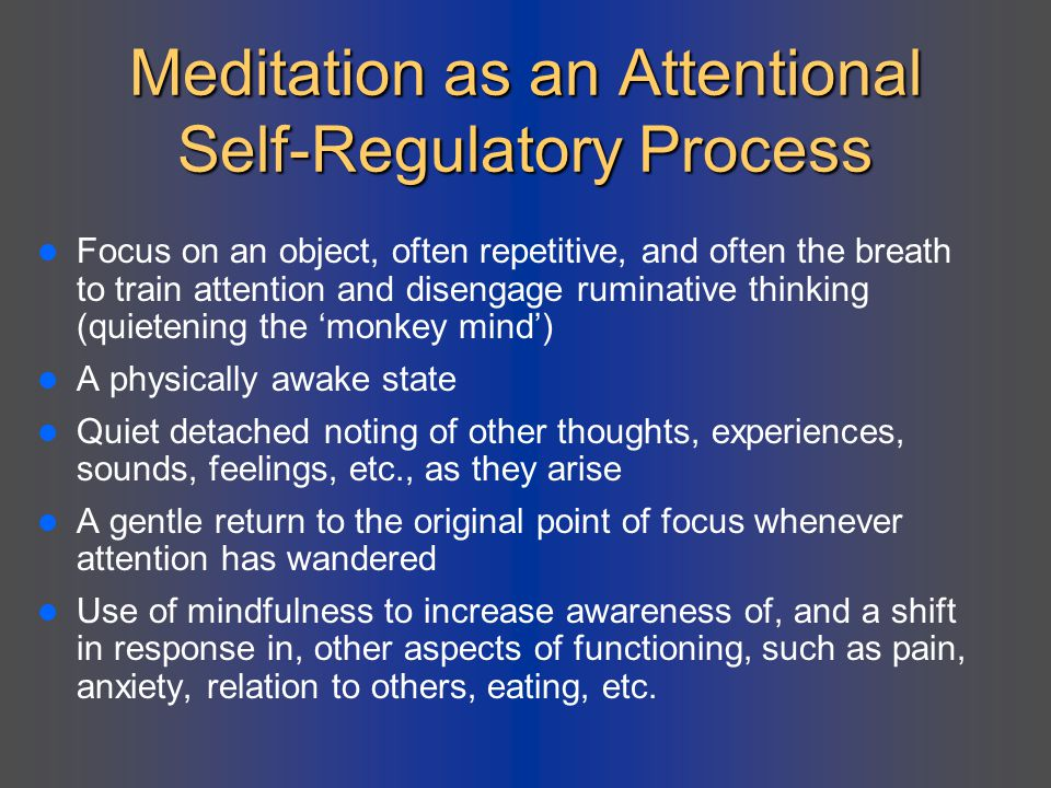 Meditation as an Attentional Self-Regulatory Process