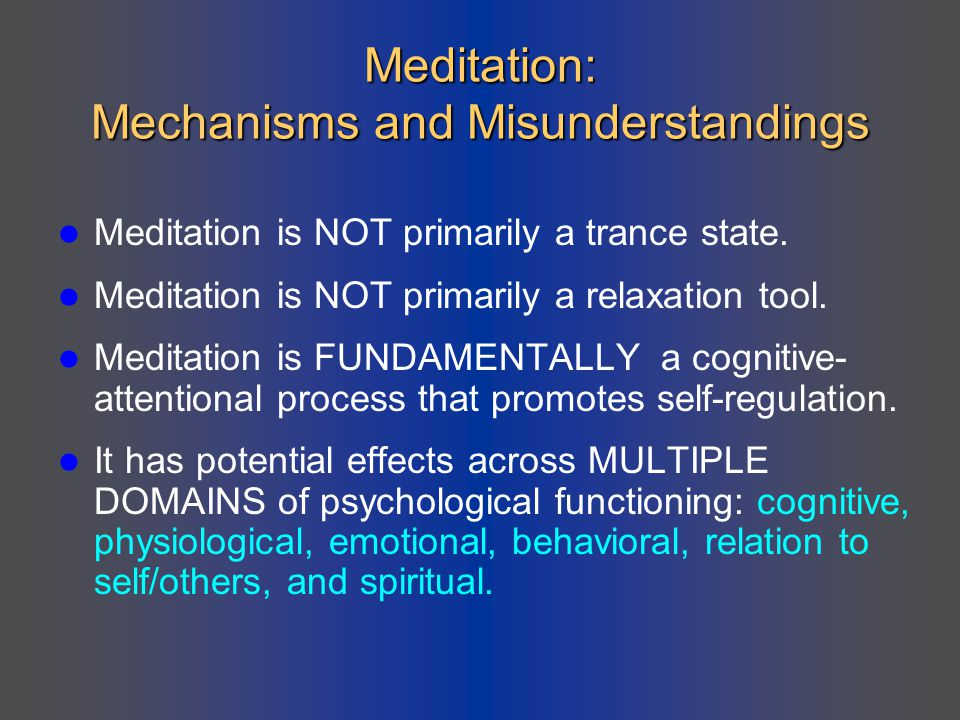 Meditation: Mechanisms and Misunderstandings