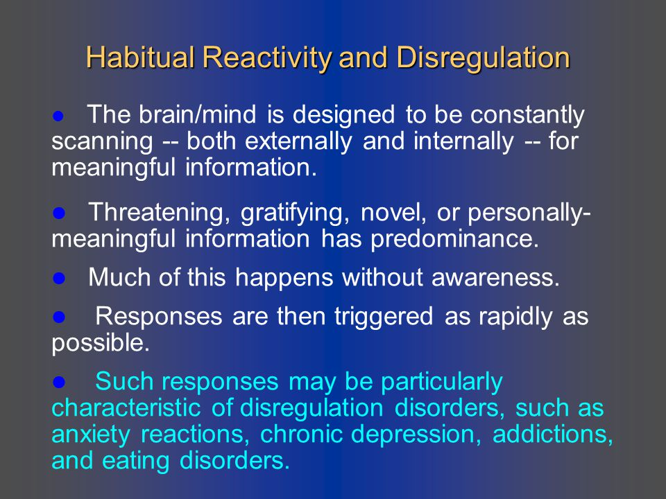 Habitual Reactivity and Disregulation