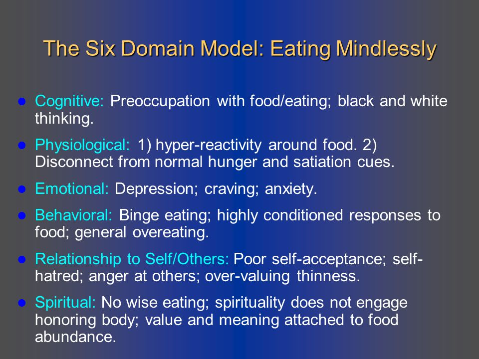 The Six Domain Model: Eating Mindlessly